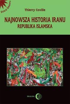 Najnowsza historia Iranu. Republika islamska-Coville Thierry