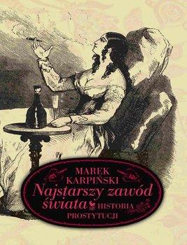 Najstarszy zawód świata. Historia prostytucji-Karpiński Marek