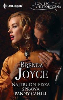 Najtrudniejsza sprawa panny Cahill-Joyce Brenda