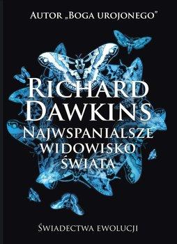 Najwspanialsze widowisko świata. Świadectwa ewolucji-Dawkins Richard