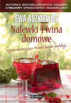 Nalewki i wina domowe-Aszkiewicz Ewa
