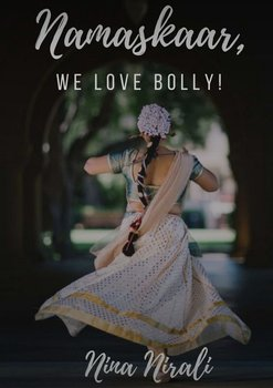 Namaskaar, we love Bolly!-Nirali Nina