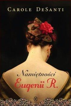Namiętności Eugenii R.-DeSanti Carole