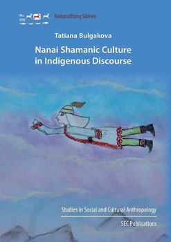 Nanai Shamanic Culture in Indigenous Discourse-Bulgakova Tatiana