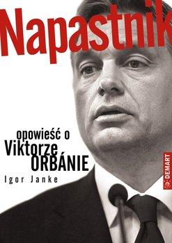 Napastnik. Opowieść o Viktorze Orbánie                      (ebook)