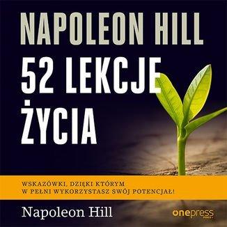 Napoleon Hill. 52 lekcje życia-Hill Napoleon, Williamson Judith