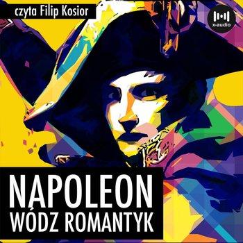 Napoleon. Wódz, romantyk-Dąbrowski R. S.