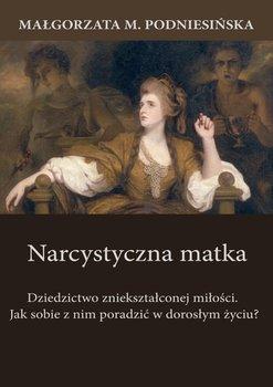 Narcystyczna matka-Podniesińska Małgorzata M.