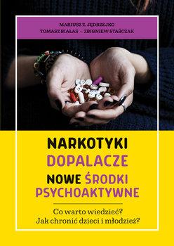 Narkotyki, dopalacze. Nowe środki psychoaktywne-Opracowanie zbiorowe