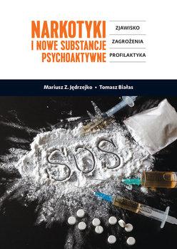 Narkotyki i nowe substancje psychoaktywne-Jędrzejko Mariusz, Białas Tomasz