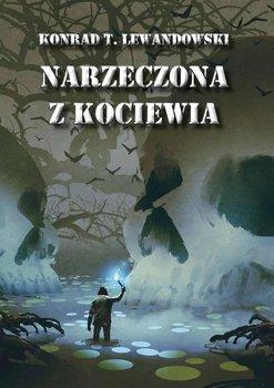 Narzeczona z Kociewia-Lewandowski Konrad T.