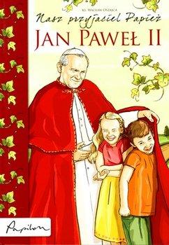 Nasz przyjaciel Papież Jan Paweł II - Oszajca Wacław | Książka w ...
