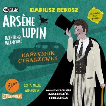 Naszyjnik cesarzowej. Arsène Lupin dżentelmen włamywacz. Tom 4-Leblanc Maurice, Rekosz Dariusz
