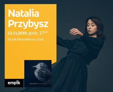 Natalia Przybysz   Empik Manufaktura