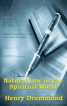 Natural Law in the Spiritual World-Drummond Henry