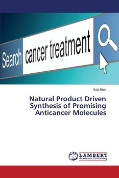 Natural Product Driven Synthesis of Promising Anticancer Molecules-Bhat Bilal