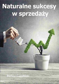 Naturalne sukcesy w sprzedaży-Gągoliński Bartosz