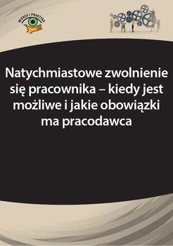 Natychmiastowe zwolnienie się pracownika – kiedy jest możliwe i jakie obowiązki ma pracodawca-Culepa Michał, Wawrzyszczuk Emilia