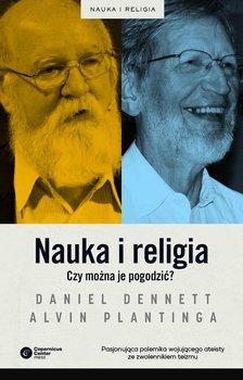 Nauka i religia. Czy można je pogodzić?-Dennett Daniel, Plantinga Alvin