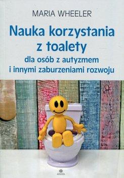 Nauka korzystania z toalety dla osób z autyzmem i innymi zaburzeniami rozwoju-Wheeler Maria
