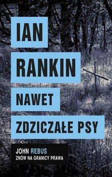 Nawet zdziczałe psy-Rankin Ian