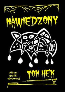 Nawiedzony. Album grafiki użytkowej-Hex Tom