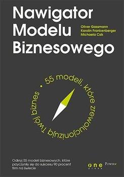 Nawigator Modelu Biznesowego. 55 modeli, które zrewolucjonizują Twój biznes                      (ebook)