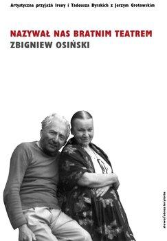 Nazywał nas bratnim teatrem-Osiński Zbigniew