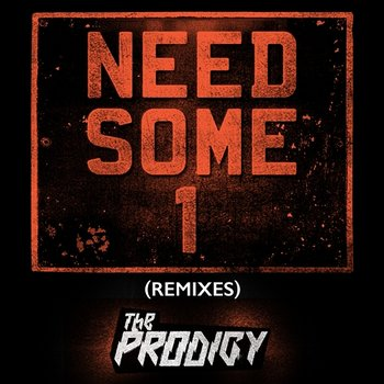 Need Some1-The Prodigy