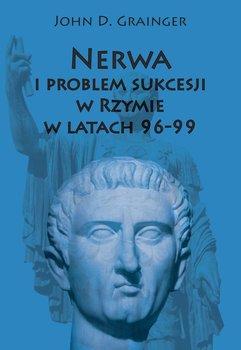 Nerwa i problem sukcesji w Rzymie w latach 96-99-Grainger John D.