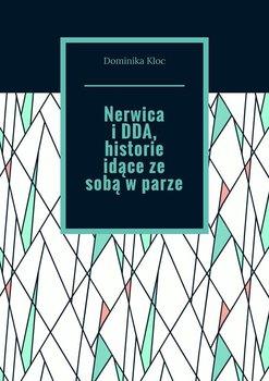 Nerwica i DDA, historie idące ze sobą w parze-Kloc Dominika