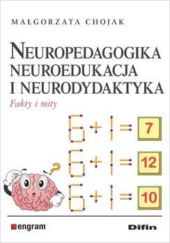 Neuropedagogika, neuroedukacja i neurodydaktyka. Fakty i mity-Chojak Małgorzata