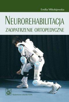 Neurorehabilitacja. Zaopatrzenie ortopedyczne-Mikołajewska Emilia