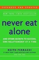 Never Eat Alone-Ferrazzi Keith, Raz Tahl