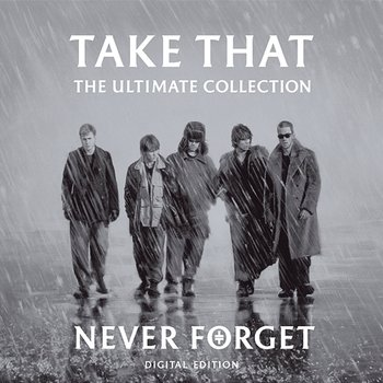 Never Forget: The Ultimate Collection-Take That