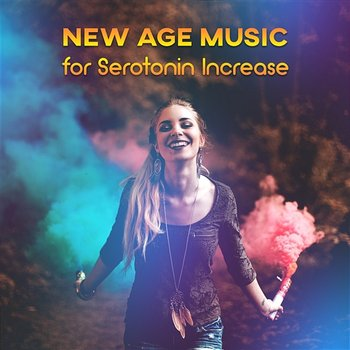 New Age Music for Serotonin Increase: Positive & Relaxing Music, Happiness  Meditation, Find Peace of Mind & Inner Balance, Easy Listening Music (Album