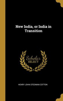 New India, or India in Transition-Cotton Henry John Stedman