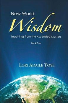 New World Wisdom, Book One-Toye Lori Adaile