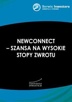 NewConnect - szansa na wysokie stopy zwrotu                      (ebook)