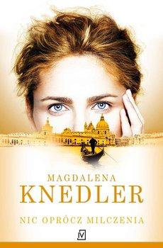 Nic oprócz milczenia-Knedler Magdalena