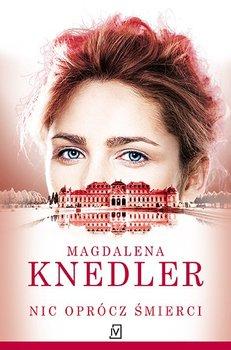 Nic oprócz śmierci-Knedler Magdalena