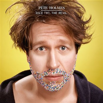 Nice Try, The Devil-Pete Holmes