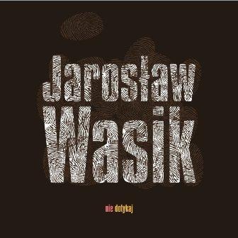 Nie Dotykaj-Wasik Jarosław