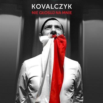 Nie głosuj na mnie-Kovalczyk