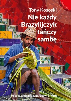 Nie każdy Brazylijczyk tańczy sambę-Kososki Tony