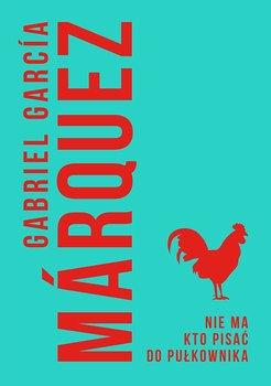 Nie ma kto pisać do pułkownika-Marquez Gabriel Garcia