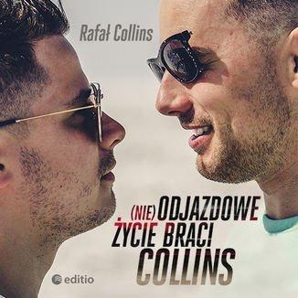(nie)Odjazdowe życie braci Collins-Collins Rafał