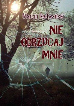 Nie odrzucaj mnie-Radwański Marcin