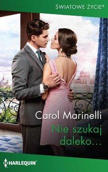 Nie szukaj daleko…-Marinelli Carol