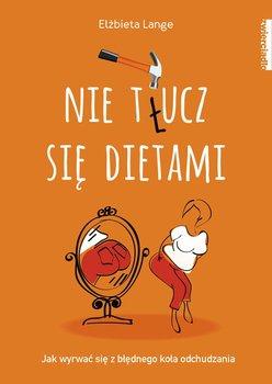 Nie tłucz się dietami-Lange Elżbieta
